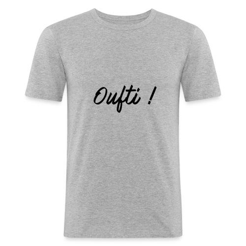 Oufti ! - T-shirt près du corps Homme