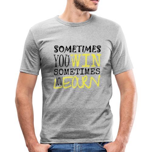 SOMETIMES - Männer Slim Fit T-Shirt