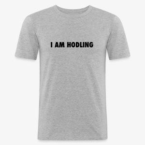 I AM HODLING - slim fit T-shirt