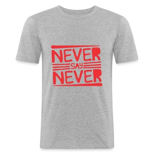 Never Say Never - Camiseta ajustada hombre