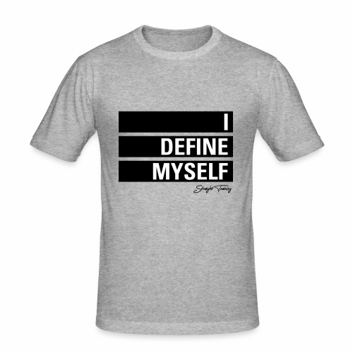 I define myself - Männer Slim Fit T-Shirt