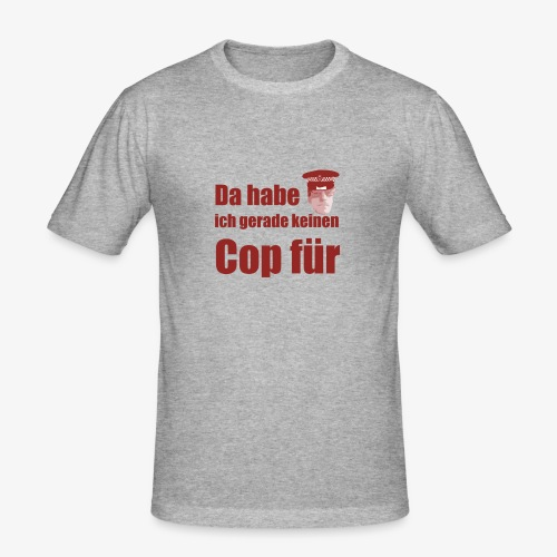 Polizeitshirt keinen cop fuer red - Männer Slim Fit T-Shirt