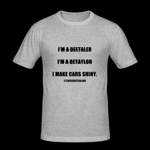 I'm a detailer! - Men's Slim Fit T-Shirt