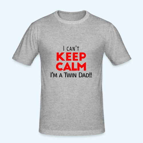 I Can't Keep Calm (Dad's Only!) - slim fit T-shirt