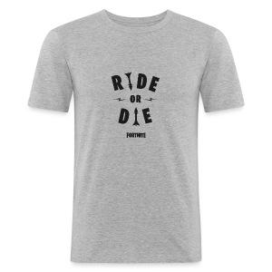 Fortnite Ride or Die - Men's Slim Fit T-Shirt
