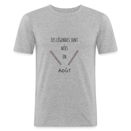 les légendes sont nées en août - T-shirt près du corps Homme