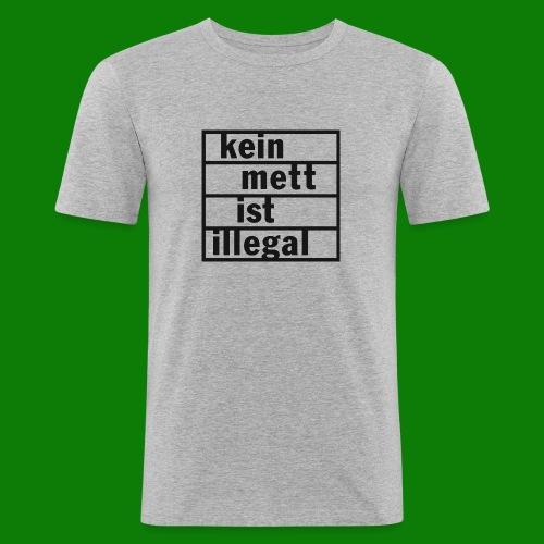 kein Mett ist illegal - Männer Slim Fit T-Shirt
