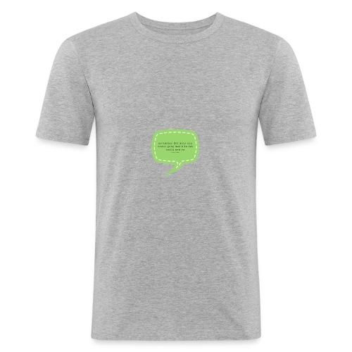 No hastar det… - Slim Fit T-skjorte for menn