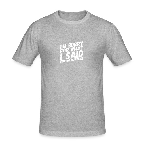 Burpees - Love them or hate them - Männer Slim Fit T-Shirt