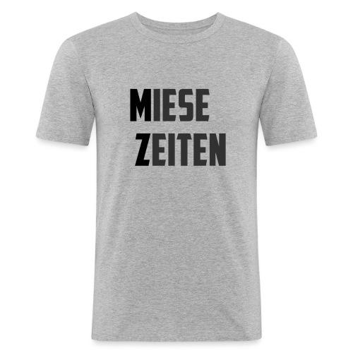 Miese Zeiten - Männer Slim Fit T-Shirt