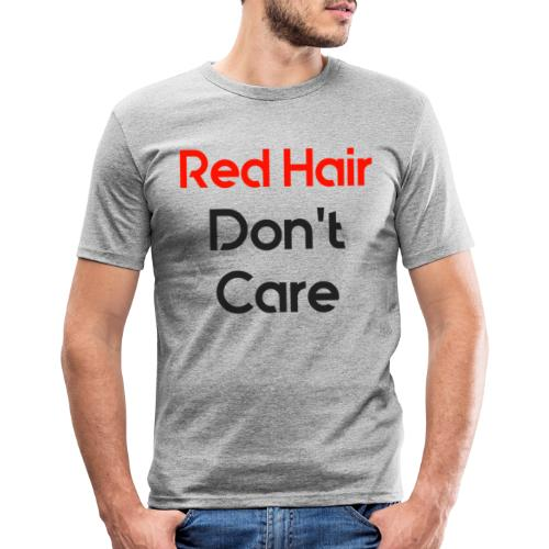 Red hair dont care - Mannen slim fit T-shirt
