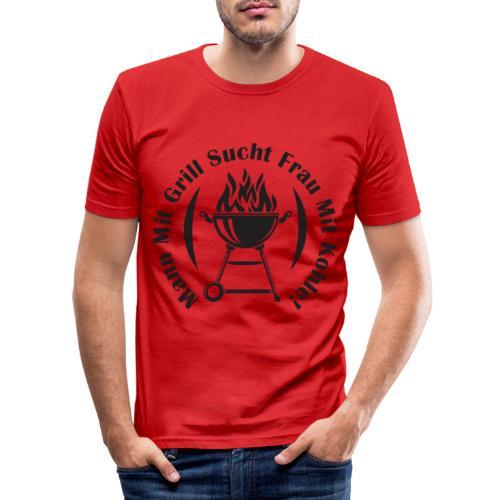 Mann mit Grill sucht Frau mit Kohle - Männer Slim Fit T-Shirt