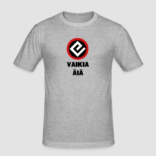Vaikia äiä - Miesten tyköistuva t-paita