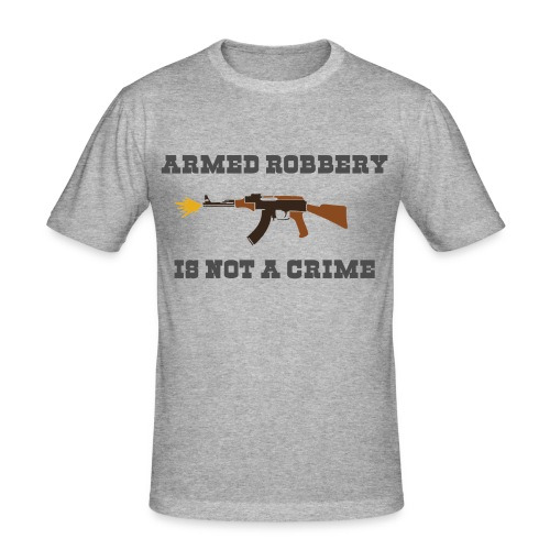 Armed Robbery simple - Männer Slim Fit T-Shirt