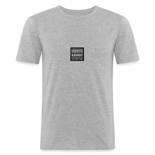 Bassist told you first - Männer Slim Fit T-Shirt