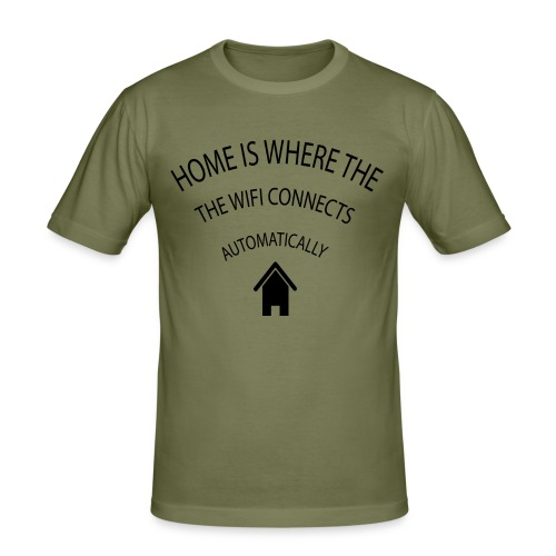 Home is where the Wifi connects automatically - Men's Slim Fit T-Shirt