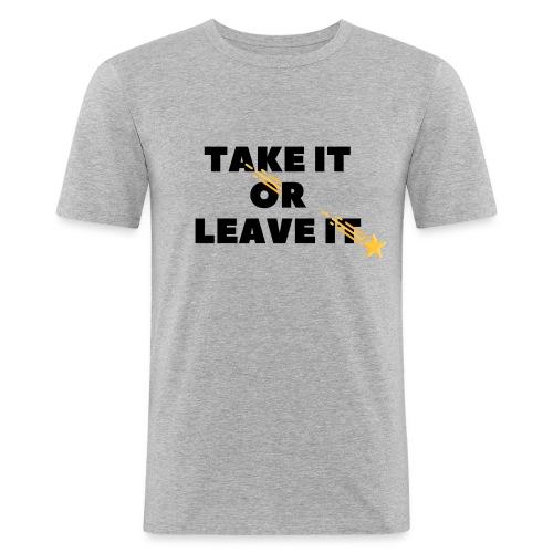 Take It Or Leave It - T-shirt près du corps Homme