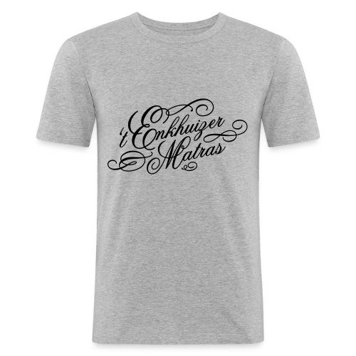 t Enkhuizer Matras - Mannen slim fit T-shirt