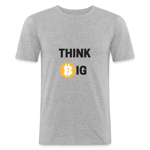Think Big - Männer Slim Fit T-Shirt