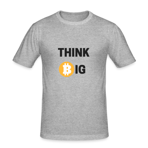 Think Big - Männer Slim Fit T-Shirt