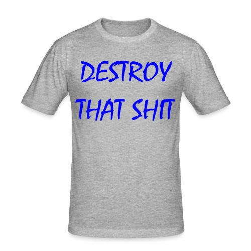 DestroyThatSh ** _ blue - Men's Slim Fit T-Shirt
