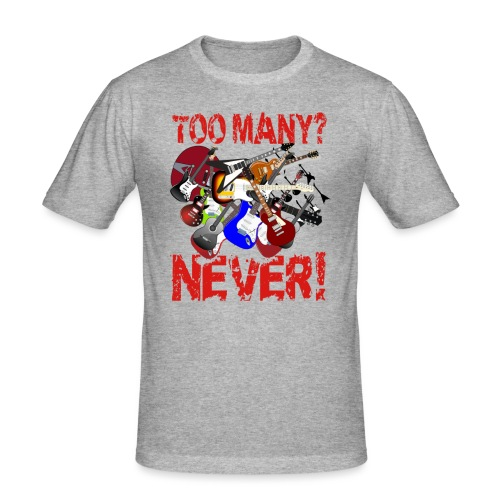 Too Many Guitars? Never! - Men's Slim Fit T-Shirt