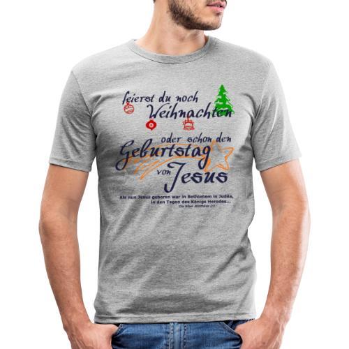 Geburtstag von Jesus - Männer Slim Fit T-Shirt