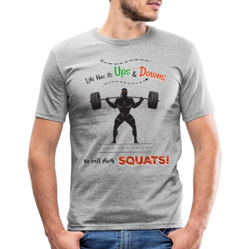 Do You Even Squat? - Men's Slim Fit T-Shirt