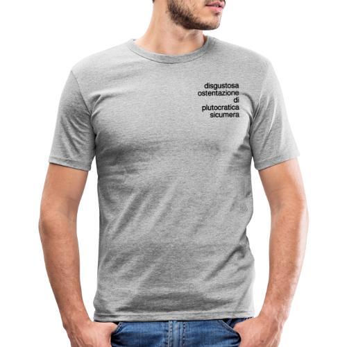 disgustosa ostentazione di plutocratica sicumera - Maglietta aderente da uomo