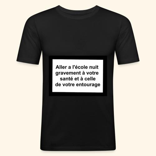 L'école tue - T-shirt près du corps Homme