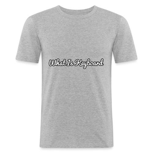 what is keyboard top - Men's Slim Fit T-Shirt