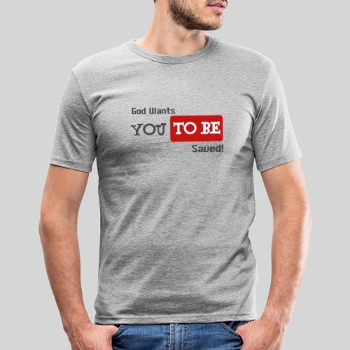 God wants you to be saved Johannes 3,16 - Männer Slim Fit T-Shirt