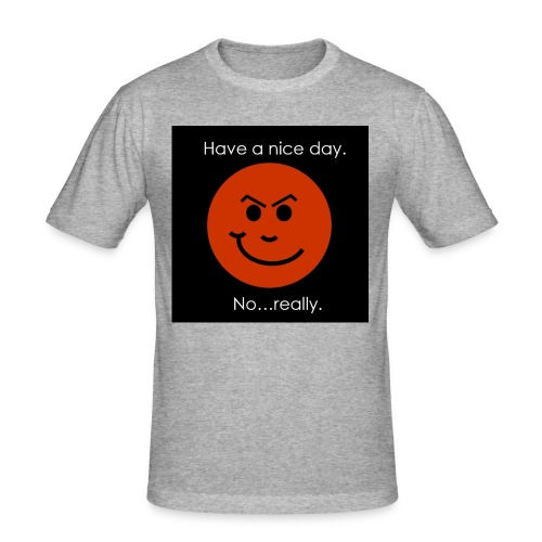 Have a nice day - Herre Slim Fit T-Shirt