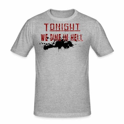 Tonight We Dine In Hell - Slim Fit T-shirt herr