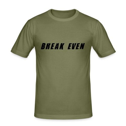 Break Even Black tekst - Herre Slim Fit T-Shirt