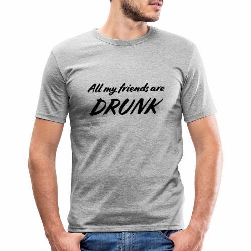 All My Friends Are Drunk - Mannen slim fit T-shirt