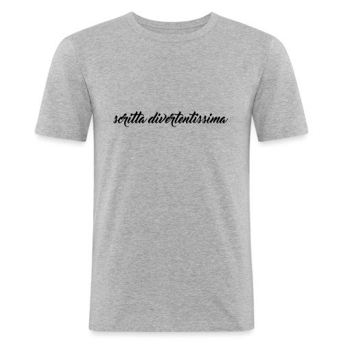 SCRITTA DIVERTENTE - Maglietta aderente da uomo