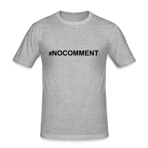 #nocomment - Männer Slim Fit T-Shirt