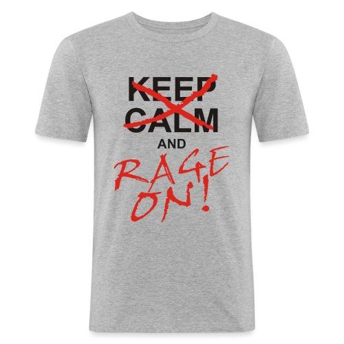 KEEP CALM and RAGE ON - black - Männer Slim Fit T-Shirt