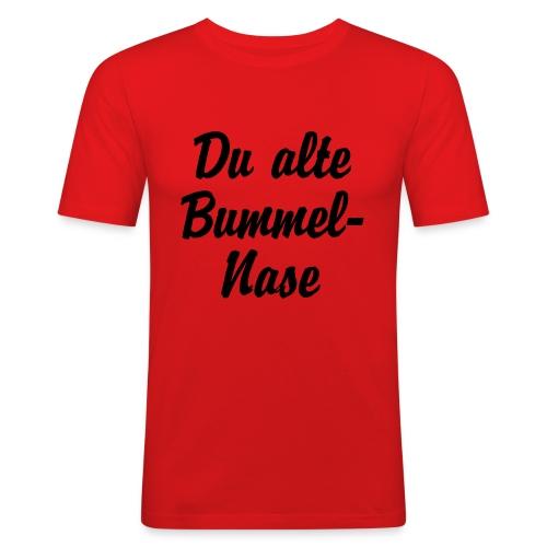 Du alte Bummel Nase - Männer Slim Fit T-Shirt