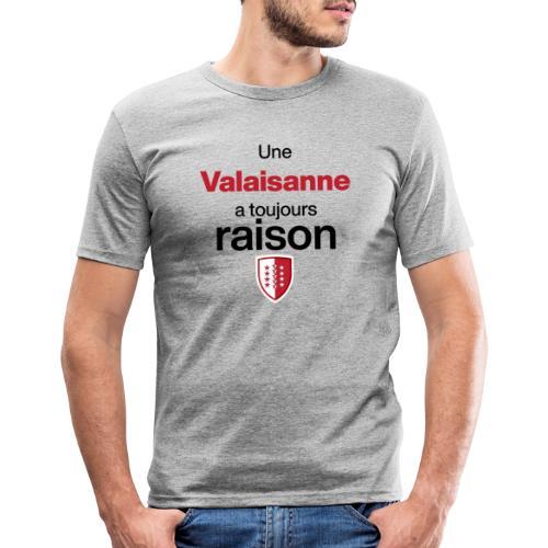Une valaisanne a toujours raison - T-shirt près du corps Homme
