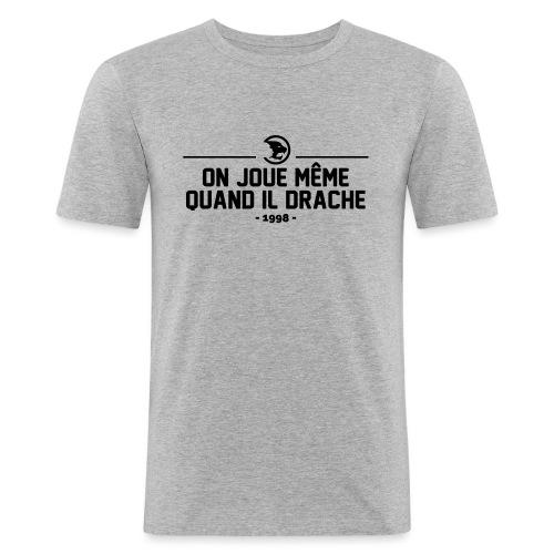 On Joue Même Quand Il Dr - Men's Slim Fit T-Shirt