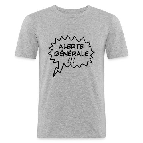 Alerte générale ! - T-shirt près du corps Homme