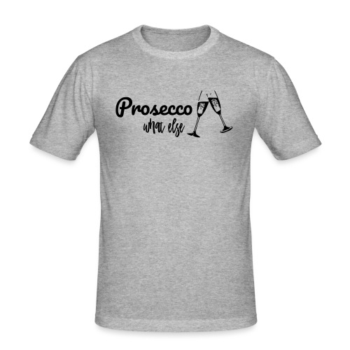 Prosecco what else / Partyshirt / Mädelsabend - Männer Slim Fit T-Shirt