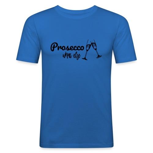 Prosecco what else / Partyshirt / Mädelsabend - Männer Slim Fit T-Shirt