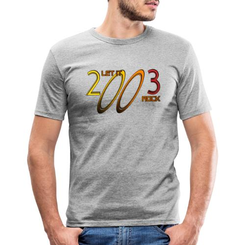 Let it Rock 2003 - Männer Slim Fit T-Shirt