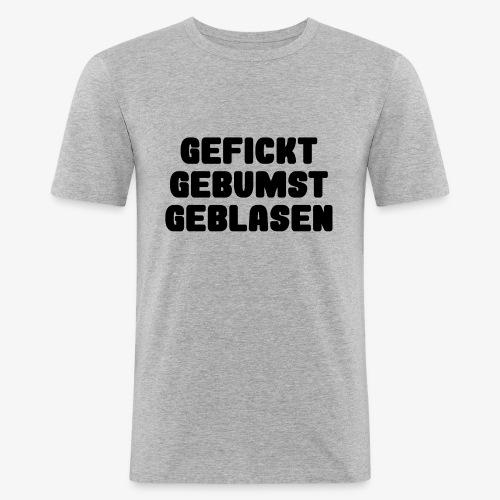 3G-Nachweis - gefickt gebumst geblasen - Männer Slim Fit T-Shirt