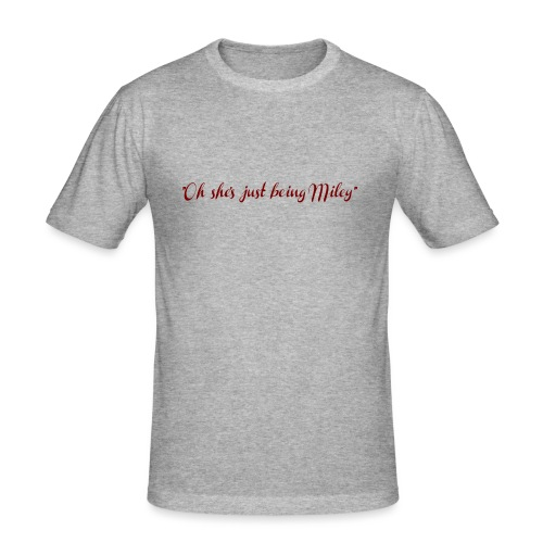 Oh she's just being Miley - Camiseta ajustada hombre