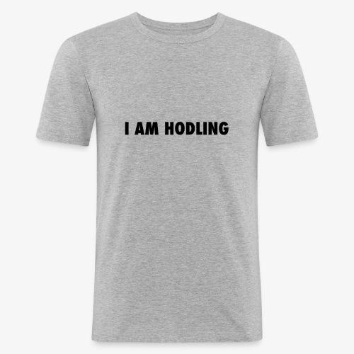 I AM HODLING - Mannen slim fit T-shirt