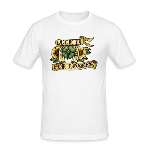 Luck Is For Losers - Men's Slim Fit T-Shirt